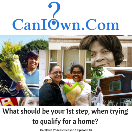 What should be your 1st step, when trying to qualify for a home?